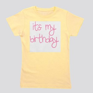 its my birthday girl Girl's Tee